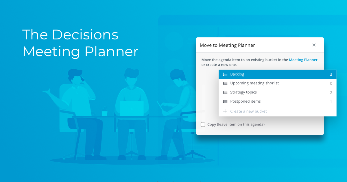 Meetings just got better: Introducing the Decisions Meeting Planner